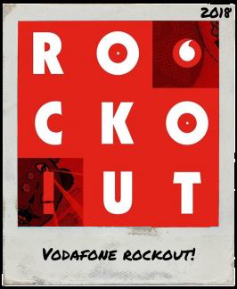 Vodafone Rockout!  – 2018